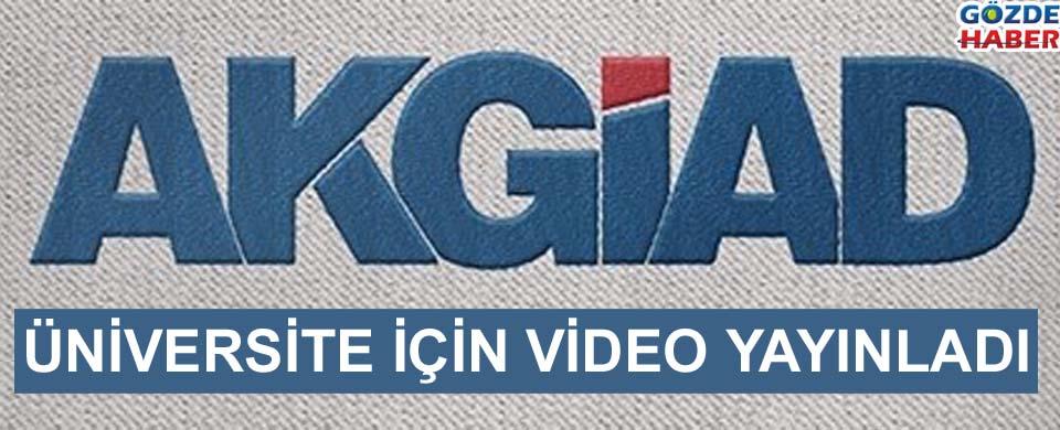 AKGİAD Üniversite için video yayınladı
