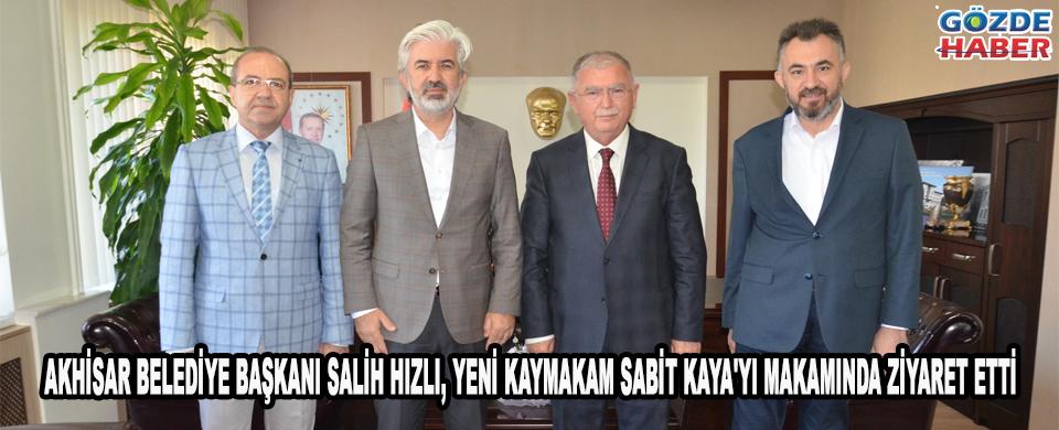 Akhisar Belediye Başkanı Salih Hızlı, yeni Kaymakam Sabit Kaya'yı makamında ziyaret etti.