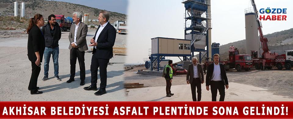 Akhisar Belediyesi asfalt plentinde sona gelindi!