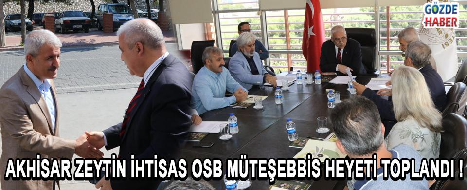 Akhisar Zeytin İhtisas OSB Müteşebbis Heyeti 8 gündem maddesi için toplandı !
