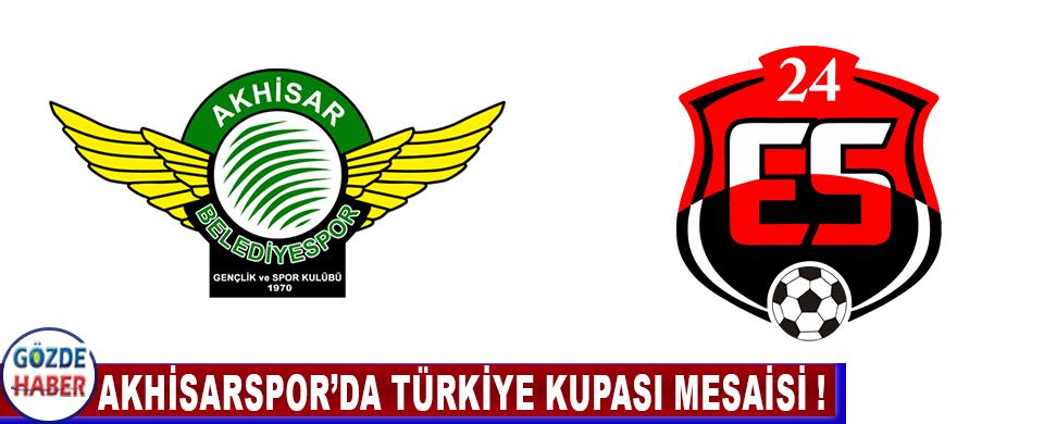 Akhisarspor'da Türkiye Kupası Mesaisi !