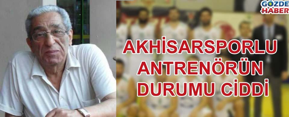 Akhisarsporlu antrenörün durumu ciddi