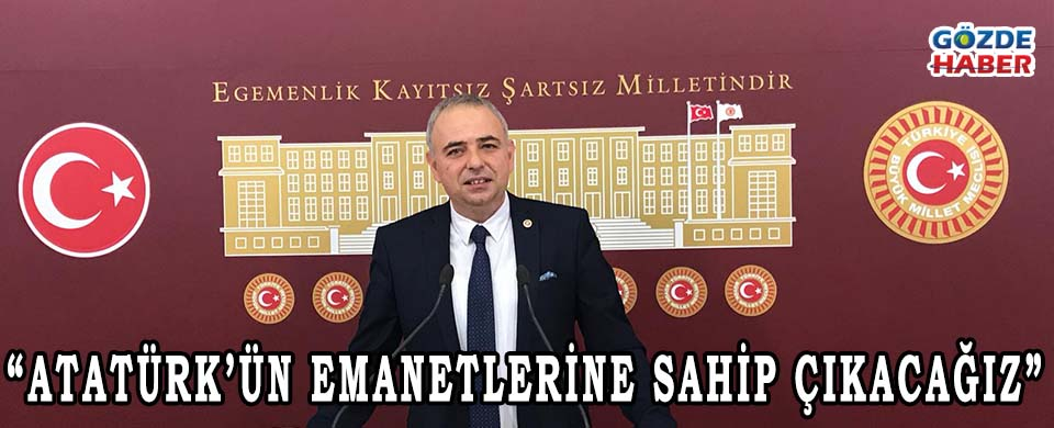 """""""Atatürk'ün Emanetlerine Sahip Çıkacağız"""""""