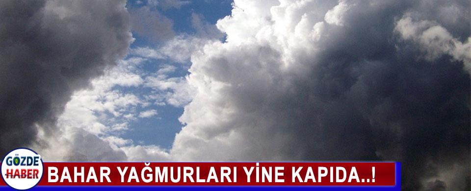 BAHAR YAĞMURLARI YİNE KAPIDA..!