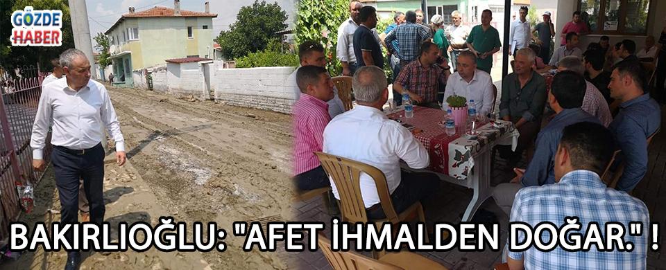 """Bakırlıoğlu: """"Afet İhmalden Doğar."""""""