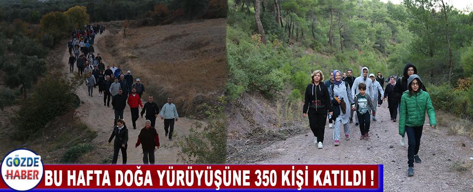 Bu Hafta Doğa Yürüyüşüne 350 Kişi Katıldı !