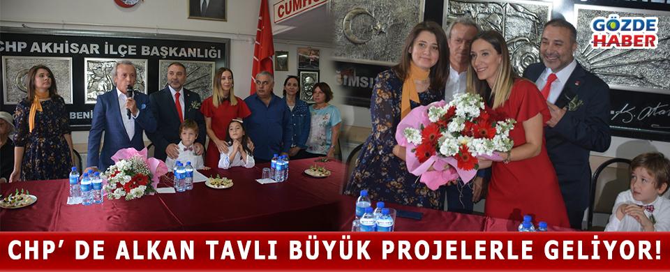 CHP' de Alkan Tavlı büyük projelerle geliyor!