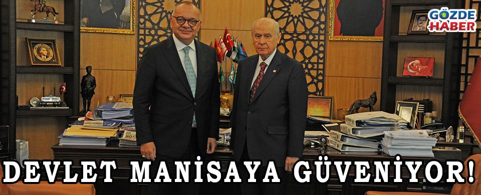 DEVLET MANİSA'YA GÜVENİYOR!