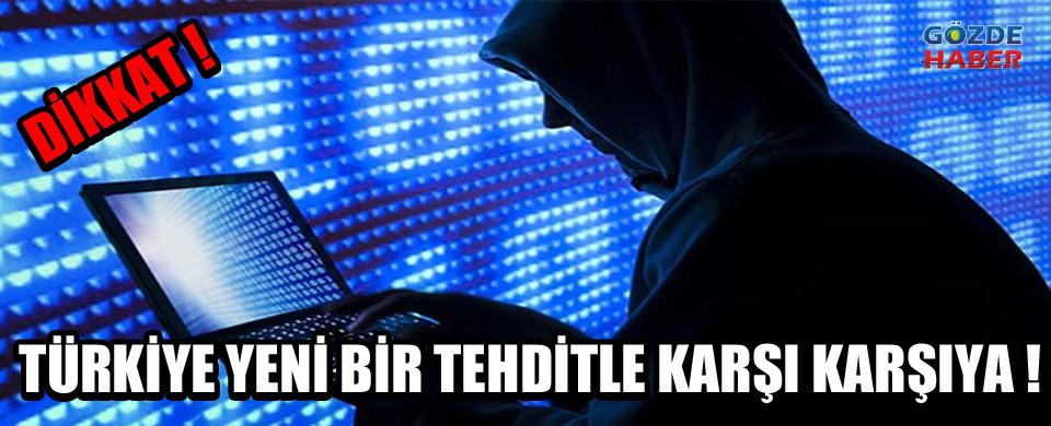 Dikkat! İnternetten yayılıyor ve Türkiye yeni bir tehditle karşı karşıya!