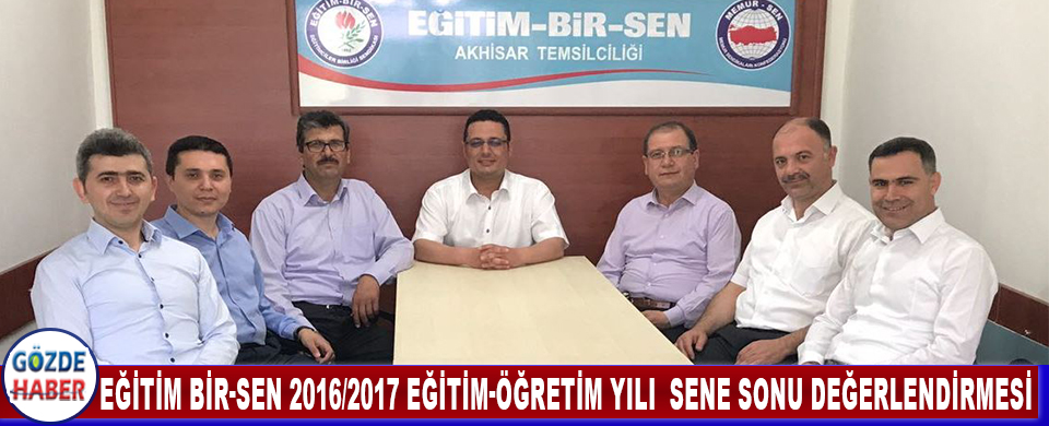 EĞİTİM BİR-SEN 2016/2017 EĞİTİM-ÖĞRETİM YILI  SENE SONU DEĞERLENDİRMESİ