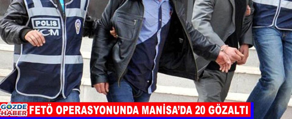 FETÖ Operasyonunda Manisa'da 20 Gözaltı