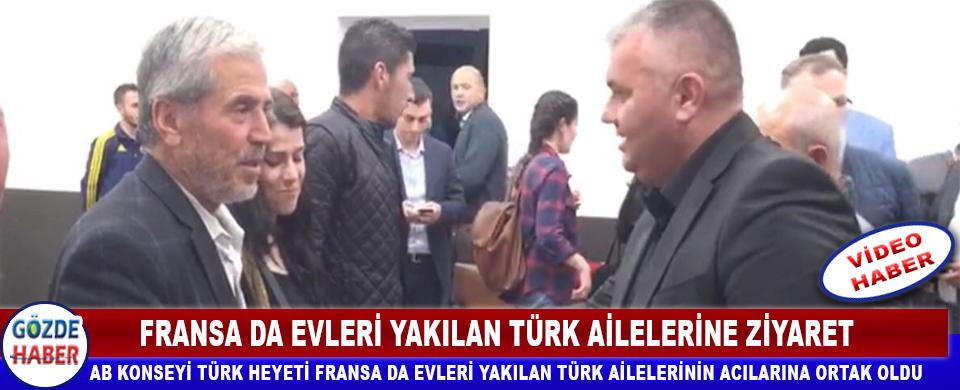 Fransa' da Evi Yakılan Türk Ailelerine Ziyaret