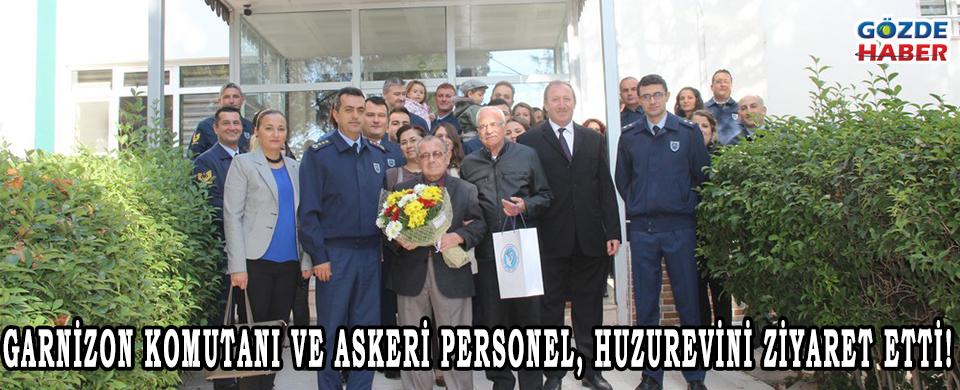 GARNİZON KOMUTANI VE ASKERİ PERSONEL, HUZUREVİNİ ZİYARET ETTİ!