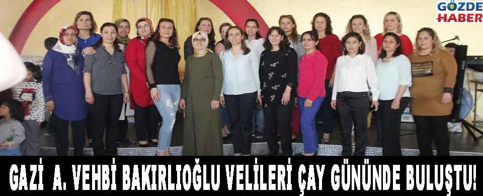 Gazi  A. Vehbi Bakırlıoğlu Velileri Çay Gününde Buluştu!