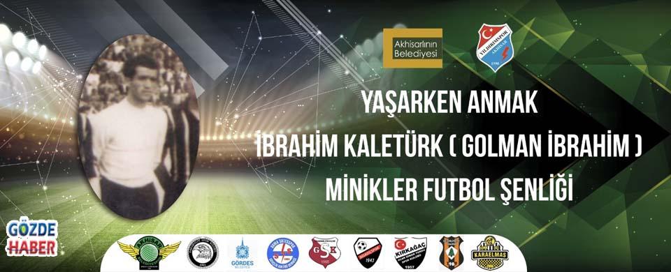 Golman İbrahim Adına Minikler Futbol Şöleni Düzenleniyor