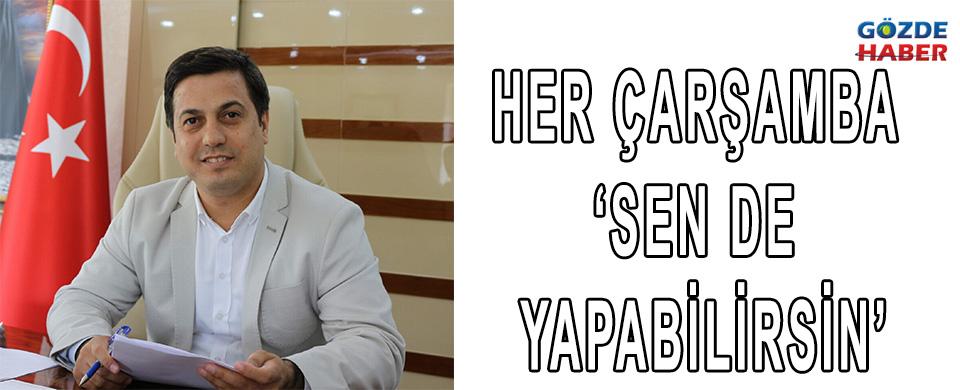 HER ÇARŞAMBA 'SEN DE YAPABİLİRSİN'
