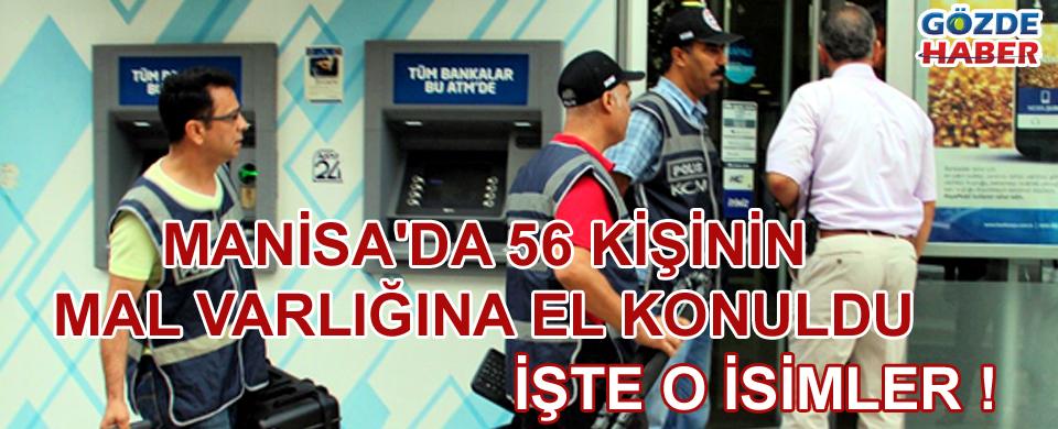 Manisa'da 56 kişinin mal varlığına el konuldu