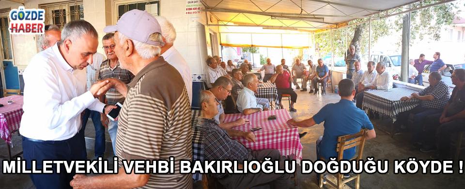 Milletvekili Vehbi Bakırlıoğlu Doğduğu Köyde