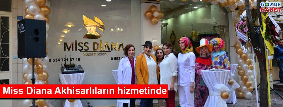 Miss Diana Akhisarlıların hizmetinde
