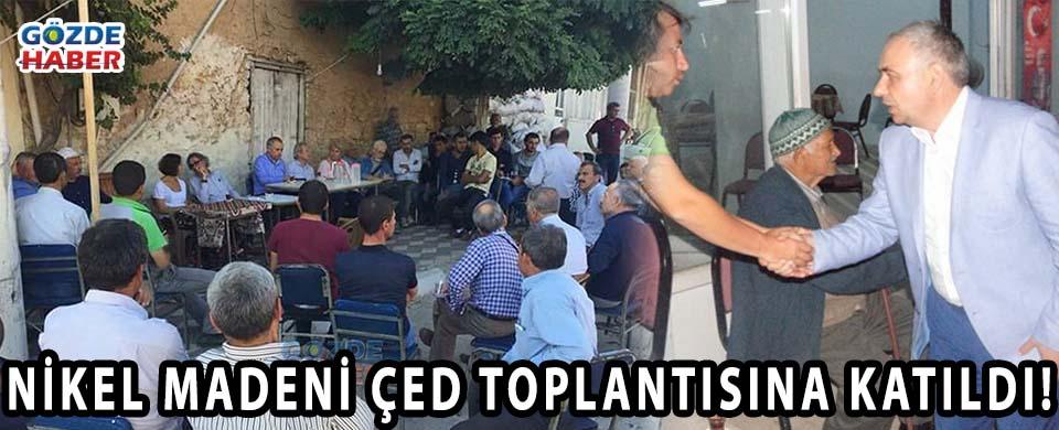 NİKEL MADENİ ÇED TOPLANTISINA KATILDI!