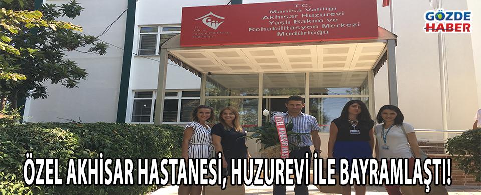 Özel Akhisar Hastanesi, Huzurevi ile bayramlaştı