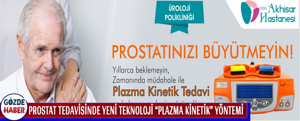 """PROSTAT TEDAVİSİNDE YENİ TEKNOLOJİ """"PLAZMA KİNETİK""""  YÖNTEMİ"""