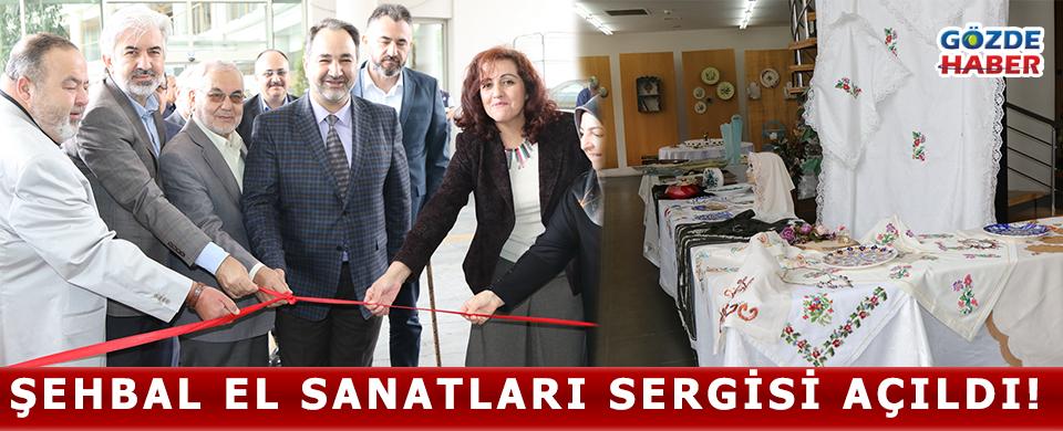 Şehbal El Sanatları Sergisi Açıldı!