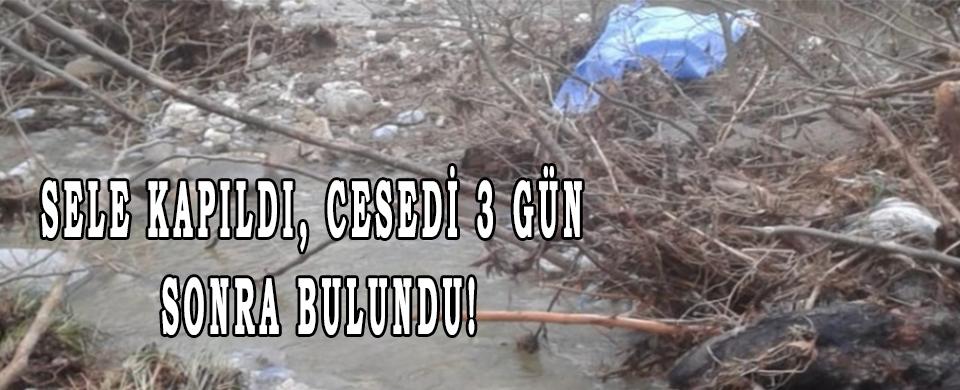 SELE KAPILDI, CESEDİ 3 GÜN SONRA BULUNDU!