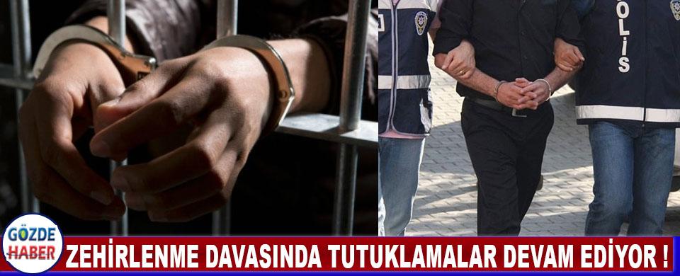 Zehirlenme Davasında Tutuklamalar Devam Ediyor !