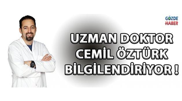 Uzman Doktor Cemil Öztürk Bilgilendiriyor !