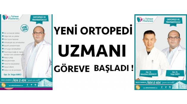 YENİ ORTOPEDİ UZMANI GÖREVE BAŞLADI !