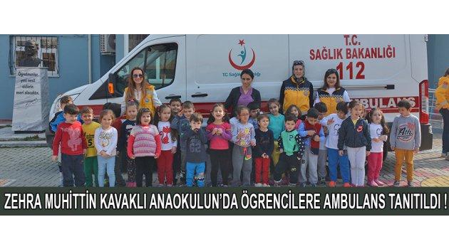 Zehra Muhittin Kavaklı Anaokulun'da Ögrencilere Ambulans Tanıtıldı !