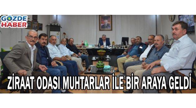 Ziraat Odası Başkanı Muhtarlar ile Bir Araya Geldi